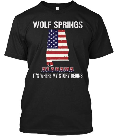 Wolf Springs Al   Story Begins Black T-Shirt Front