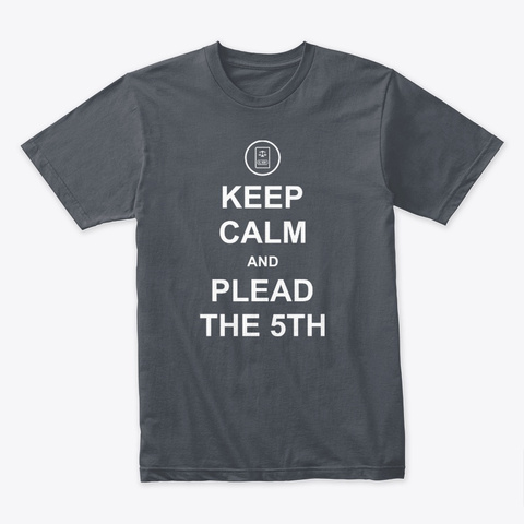 Keep Calm And Plead The 5th Heavy Metal T-Shirt Front