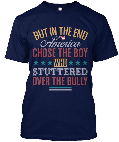 In The End America Chose Joe Biden! Navy T-Shirt Front