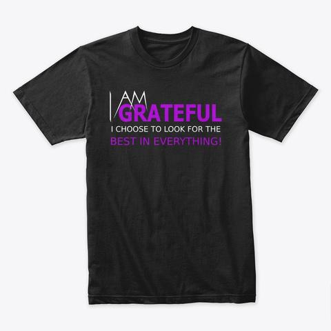 I Am Grateful Black T-Shirt Front