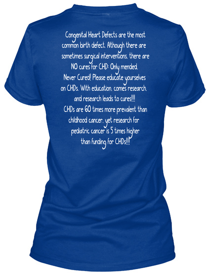 Congenital Heart Defects Are The Most Common Birth Defects Interventions There Are No Cures For Chd Only Mended Never... True Royal T-Shirt Back