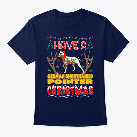 Have A Shorthaired Pointer Christmas Navy T-Shirt Front