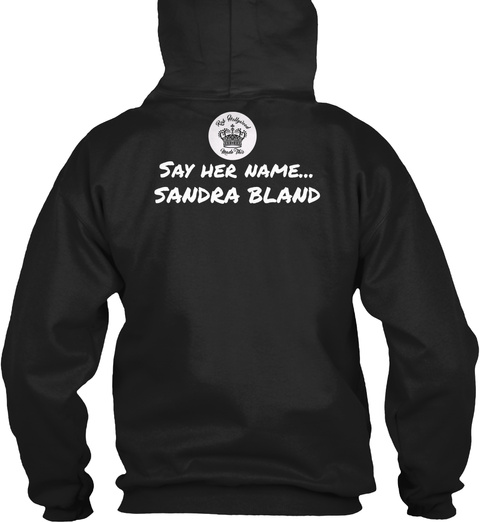 Say Her Name... Sandra Bland Black T-Shirt Back