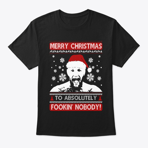 Merry Christmas Fookin Nobody Shirt Black T-Shirt Front