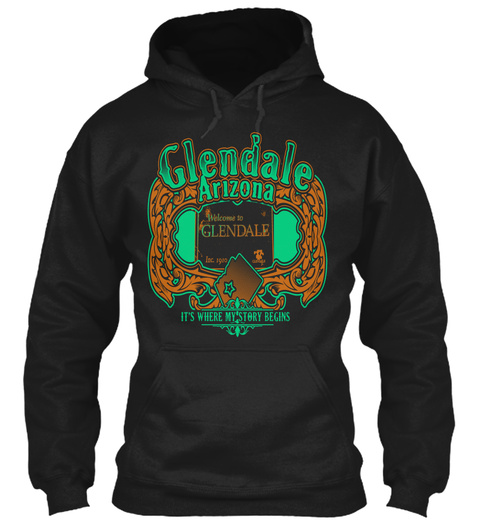 Glendale Arizona Welcome To Glendale It's Where Mt Story Begins Black T-Shirt Front
