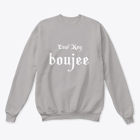 Low Key Boujee By Janahit Diaz Light Steel  T-Shirt Front