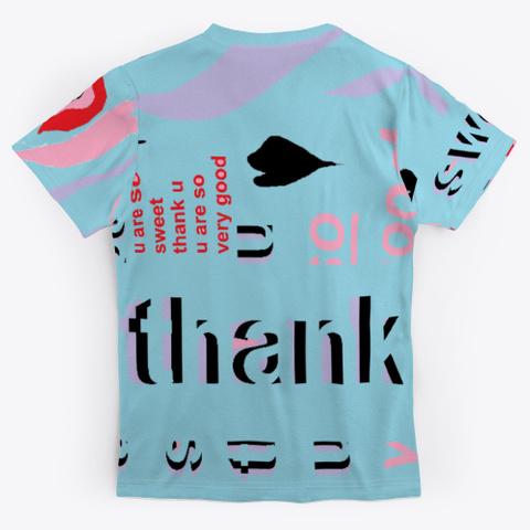 U Are So Sweet Thank U U Are So Standard T-Shirt Back