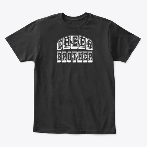 Cheer Brother Proud Cheerleader Bubby Black T-Shirt Front