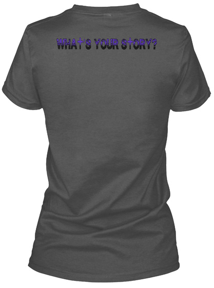What's Your Story? Charcoal T-Shirt Back
