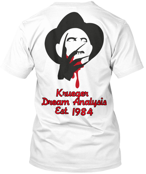 Krueger  Dream Analysis Est. 1984 White T-Shirt Back
