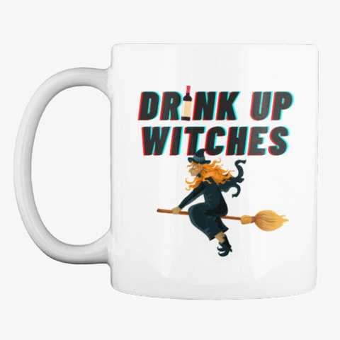 Drink Up Witches White T-Shirt Front