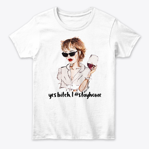 #Stayhome Design, Drink Wine And Enjoy White T-Shirt Front