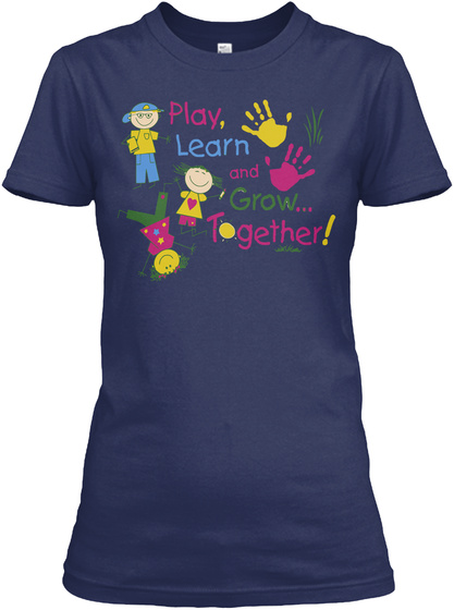 Play Learn And Grow Together! Navy T-Shirt Front