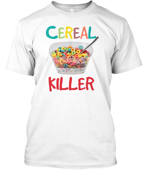 Cereal Killer White T-Shirt Front