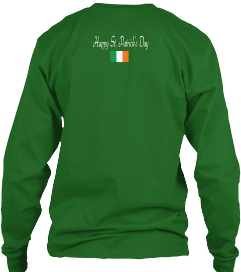 Happy St. Patrick's Day Irish Green Long Sleeve T-Shirt Back