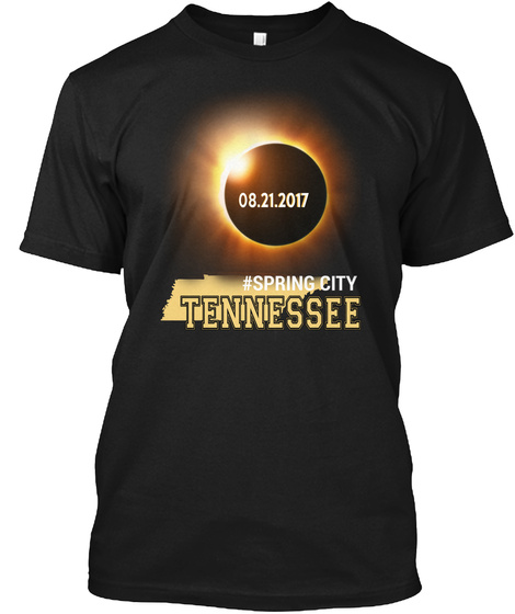 08.21.2017 #Spring City Tennessee Black T-Shirt Front