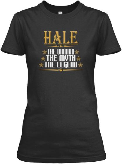 Hale The Woman The Myth The Legend Black T-Shirt Front