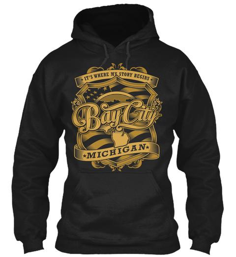 It's Where My Story Begins Bay City Michigan Black T-Shirt Front