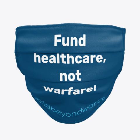 Fund Healthcare, Not Warfare! Standard T-Shirt Front
