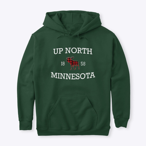 Up North Mn Moose Forest Green T-Shirt Front