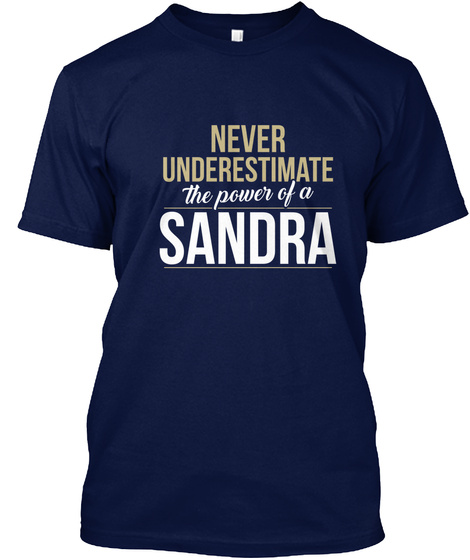 Never Underestimate The Power Of A Sandra Navy T-Shirt Front