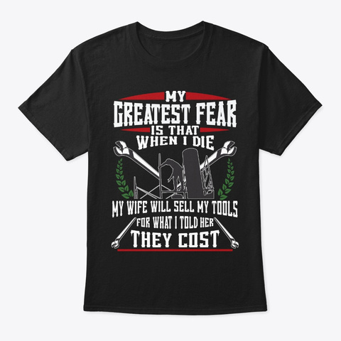 Funny Ironworker Gift Greatest Fear Black T-Shirt Front