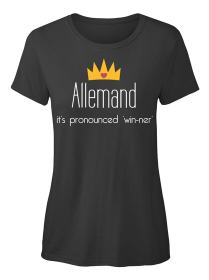 Allemand It's Pronounced 'win Ner' Black T-Shirt Front