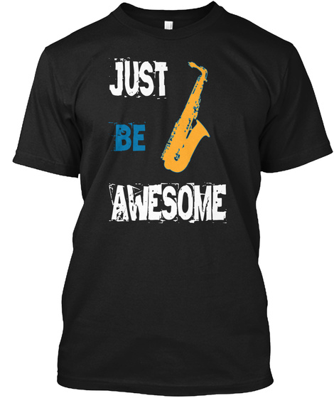 Just Be Awesome Black T-Shirt Front