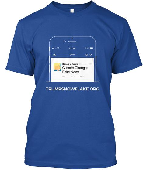 Donald J. Trump Climate Change: Fake News Trumpsnowflake.Org Deep Royal T-Shirt Front