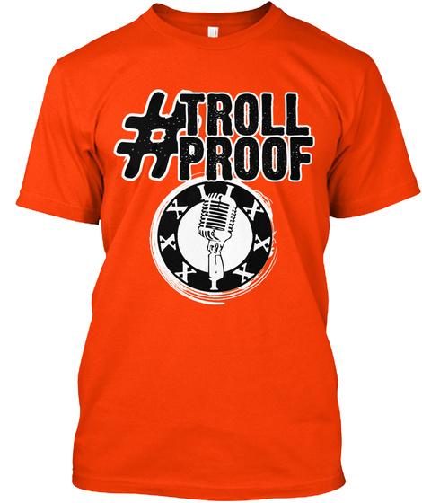 #Troll Proof Orange T-Shirt Front