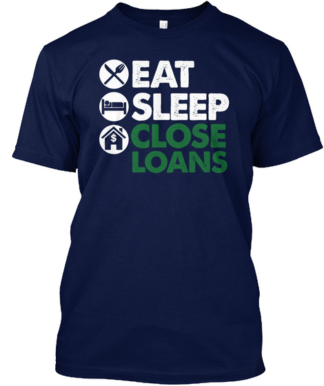 Eat Sleep Close Loans  Navy T-Shirt Front