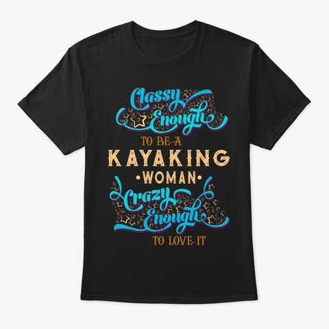 Classy Kayaking Woman Tee Black T-Shirt Front