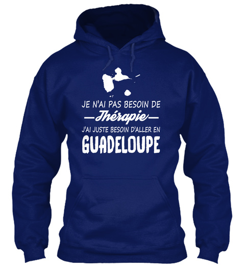 Je Nai Pas Besoin De Therapie Jai Juste Besoin Daller En Guadeloupe Oxford Navy Sweatshirt Front