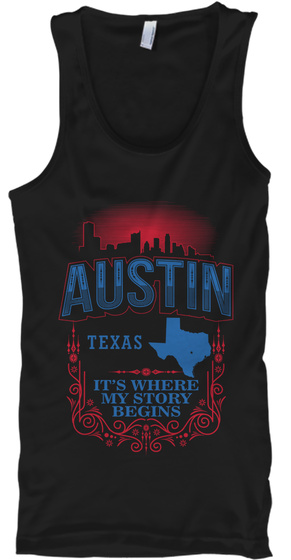 Austin Texas It's Where My Story Begins Black T-Shirt Front