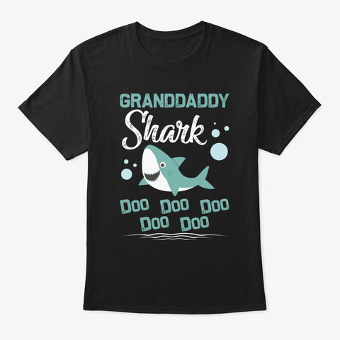 Granddaddy Shark Doo Doo Doo Father's Da Black T-Shirt Front