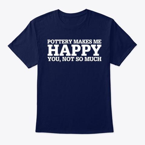 Pottery Funny Gift Idea  Navy T-Shirt Front