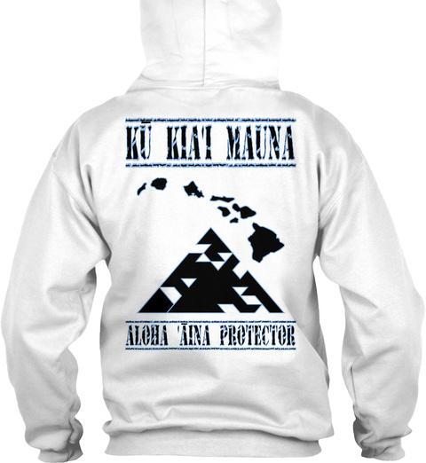 Ku Kiat Mauna Aloha Aina Protector White T-Shirt Back