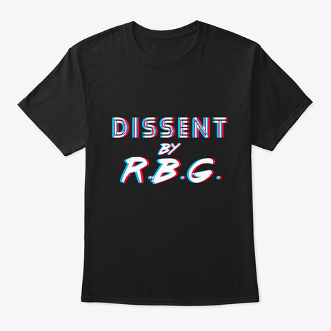 Dissent By Rbg Ruth Bader Ginsburg Black T-Shirt Front