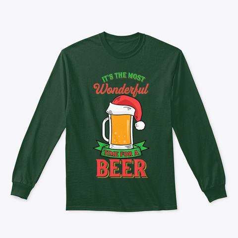 Wonderful Time For A Beer Shirt Christ Forest Green T-Shirt Front