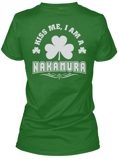 Kiss Me I Am Nakamura Thing T Shirts Irish Green T-Shirt Back
