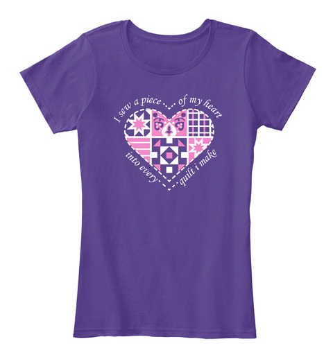 I Sew A Piece Of My Heart Into Every Quilt I Make Purple T-Shirt Front
