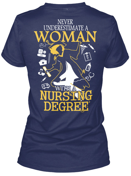 Never Underestimate A Woman With A Nursing Degree Navy T-Shirt Back