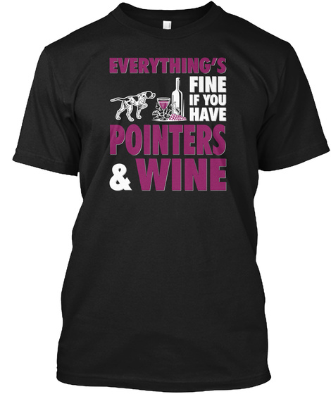 Pointers And Wine Black T-Shirt Front