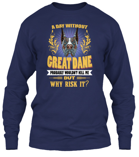 A Day Without Great Dane Dog Navy T-Shirt Front