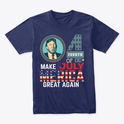 4th Of July Mercia Donald Trump T Shirt Midnight Navy T-Shirt Front