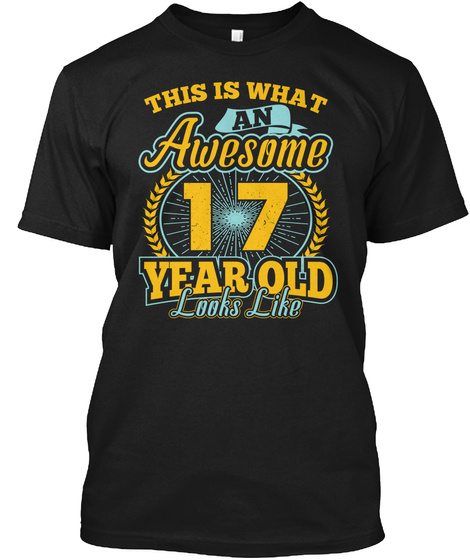 This Is What Awesome 17 Year Old T Shirt Black T-Shirt Front