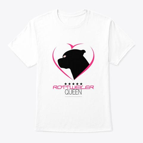 Rottweiler Queen   Rottweiler Lover White T-Shirt Front