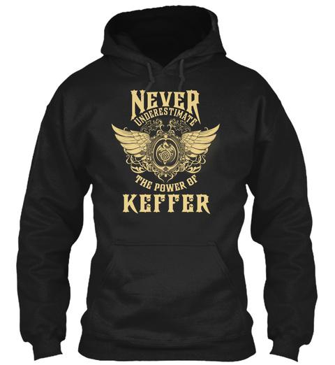 Never Underestimate The Power Of Kepper Black T-Shirt Front