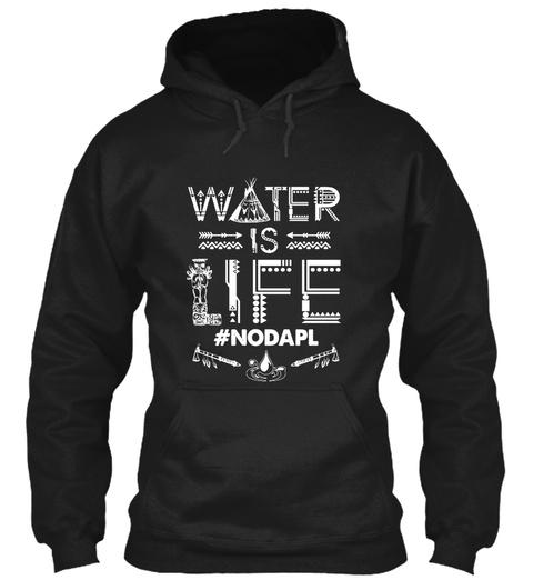 Water Is Life #Nodapl Black Sweatshirt Front
