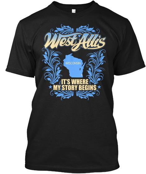 West Allis Wisconsin It's Where My Story Begins Black Camiseta Front